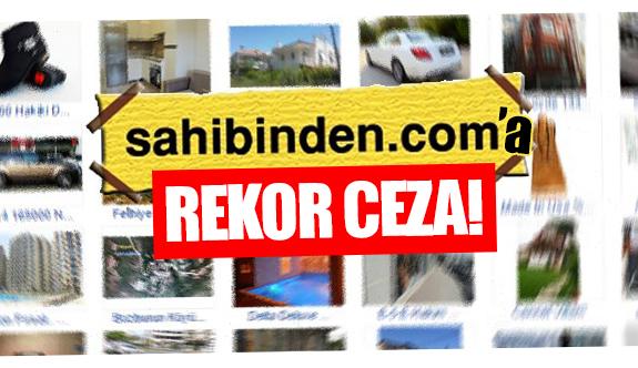 Sahibinden.com'a rekor ceza!