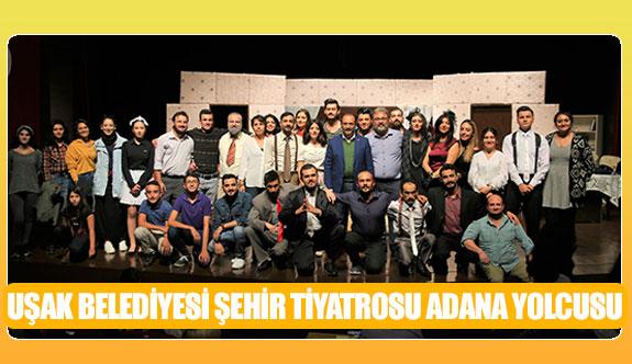 Uşak Belediyesi Şehir Tiyatrosu Adana yolcusu
