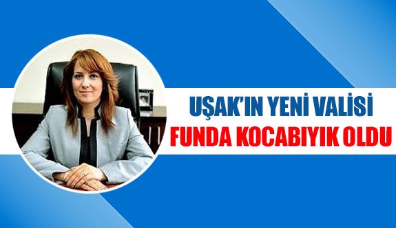 Uşak'ın yeni valisi Funda Kocabıyık oldu