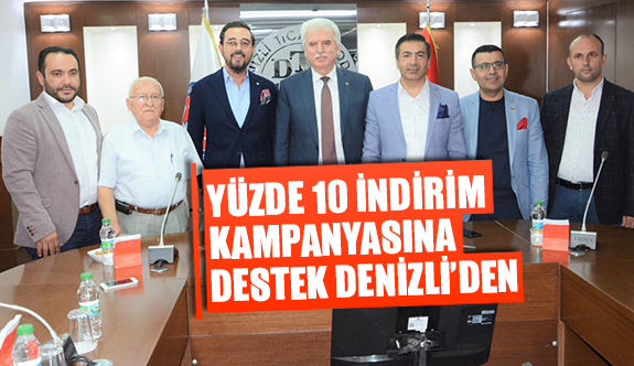 Yüzde 10 indirim kampanyasına destek Denizli'den