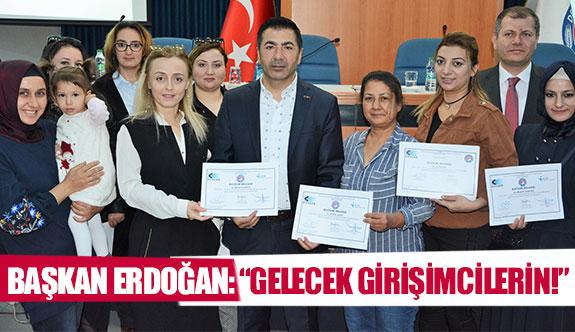 """Başkan Erdoğan: """"Gelecek girişimcilerin!"""""""