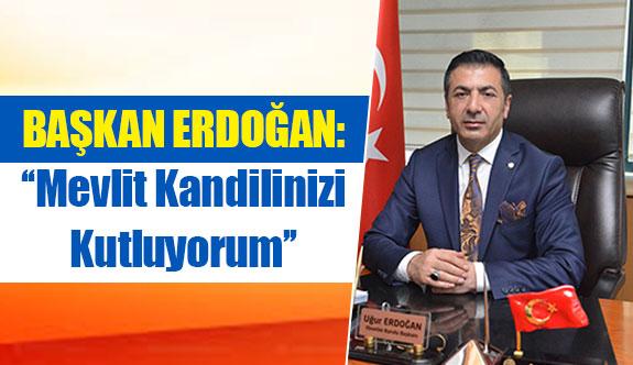 Başkan Erdoğan: ''Mevlit Kandilinizi Kutluyorum''