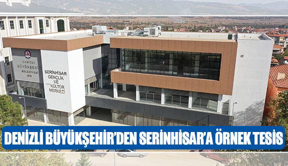 Denizli Büyükşehir'den Serinhisar'a örnek tesis