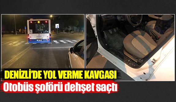 Denizli'de otobüs şoförü dehşet saçtı