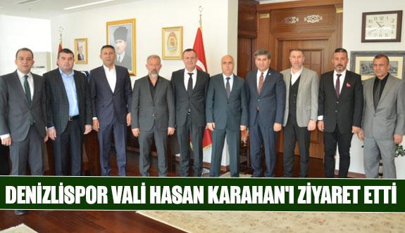 Denizlispor Vali Hasan Karahan'ı ziyaret etti
