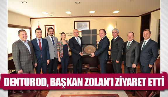 DENTUROD, Başkan Zolan'ı ziyaret etti
