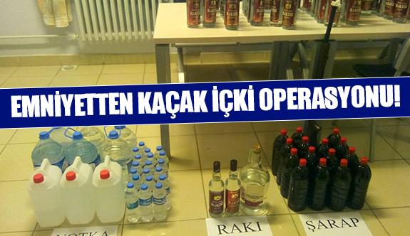 Emniyetten kaçak içki operasyonu!