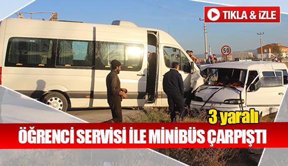 Öğrenci servisi ile minibüs çarpıştı