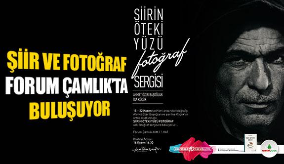 Şiir ve fotoğraf Forum Çamlık'ta buluşuyor