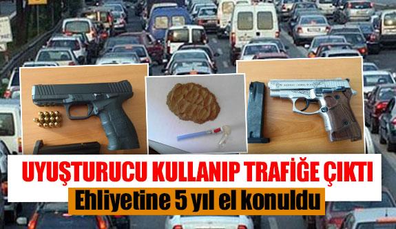 Uyuşturucu kullanıp trafiğe çıktı