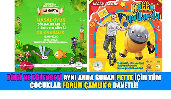 Bilgi ve Eğlenceyi aynı anda sunan pette için tüm  çocuklar Forum Çamlık'a davetli!