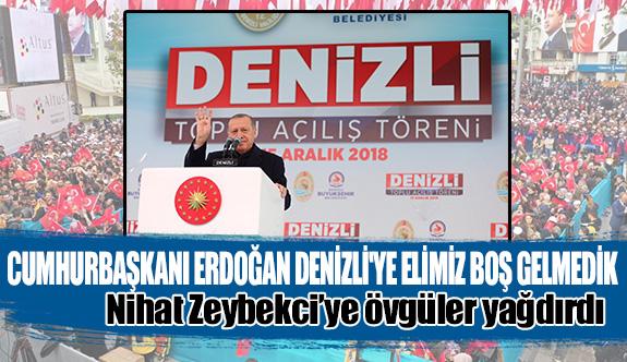 Cumhurbaşkanı Erdoğan Denizli'ye elimiz boş gelmedik