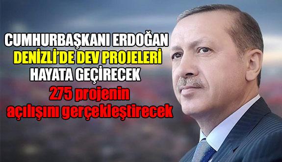 Cumhurbaşkanı Erdoğan Denizli'de dev projeleri hayata geçirecek