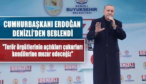 Cumhurbaşkanı Erdoğan Denizli'den seslendi