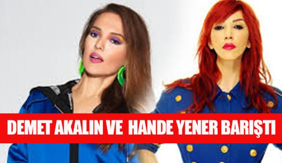 Demet Akalın ve Hande Yener barıştı