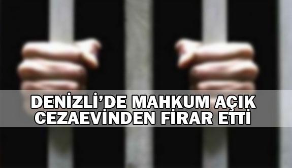 Denizli'de Mahkum Açık Cezaevinden Firar Etti
