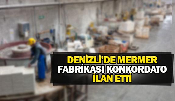 Denizli'de mermer fabrikası konkordato ilan etti