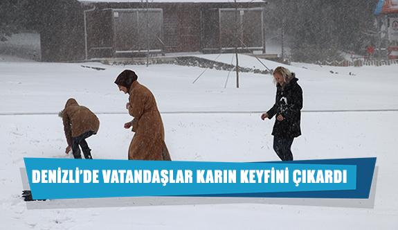 Denizli'de vatandaşlar karın keyfini çıkardı