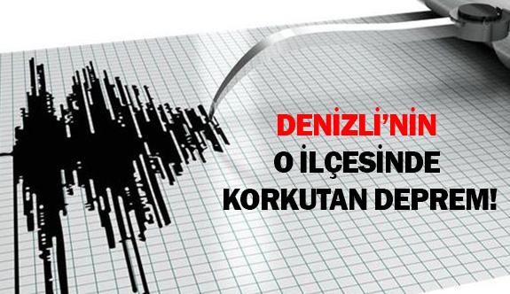 Denizli'nin o ilçesinde korkutan deprem!