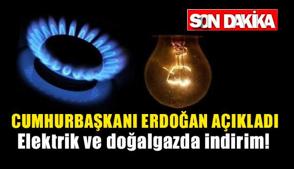 Elektrik ve doğalgaz da indirim