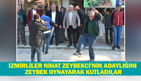 İzmirliler Nihat Zeybekci'nin adaylığını zeybek oynayarak kutladılar