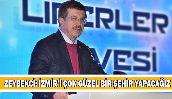 Zeybekci: İzmir'i çok güzel bir şehir yapacağız