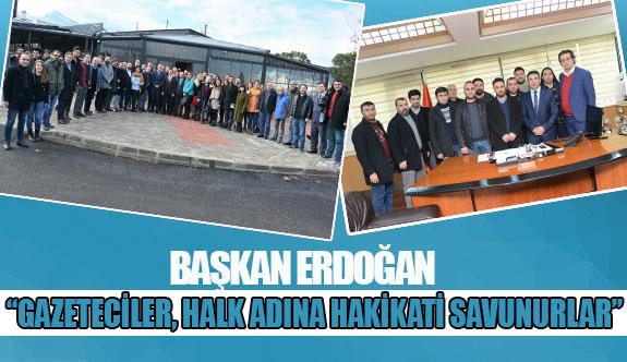 """Başkan Erdoğan: """"Gazeteciler, halk adına hakikati savunurlar"""""""