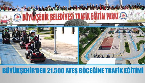 Büyükşehir'den 21.500 ateş böceğine trafik eğitimi