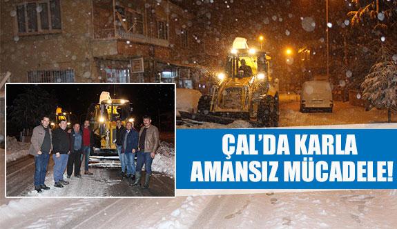 Çal'da karla amansız mücadele!
