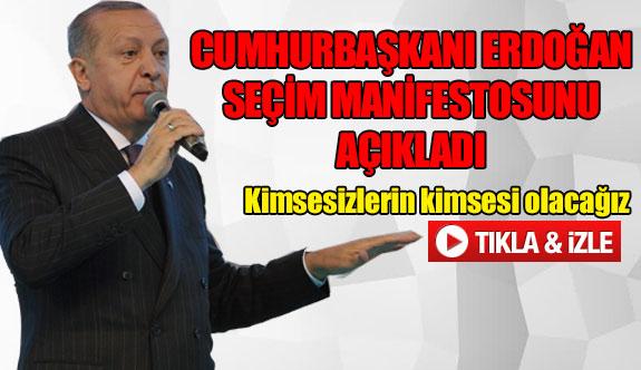 Cumhurbaşkanı Erdoğan 11 maddelik seçim manifestosunu açıkladı