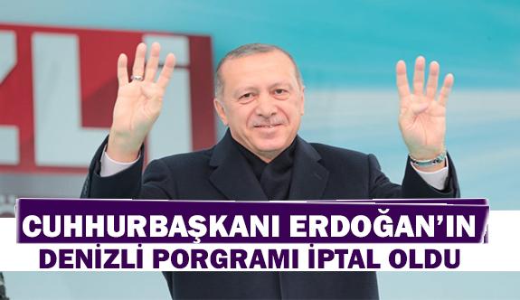 Cumhurbaşkanı Erdoğan'ın Denizli programı iptal oldu
