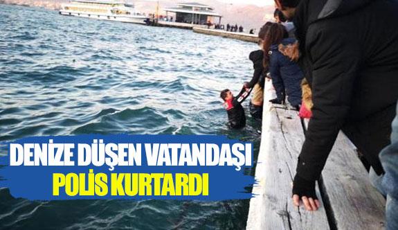 Denize düşen vatandaşı polis kurtardı