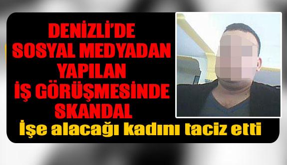 Denizli'de sosyal medyadan yapılan iş görüşmesinde skandal