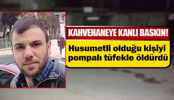 Husumetli olduğu kişiyi pompalı tüfekle öldürdü