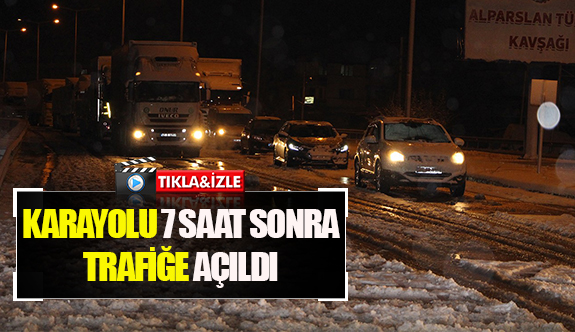 Karayolu 7 saat sonra trafiğe açıldı