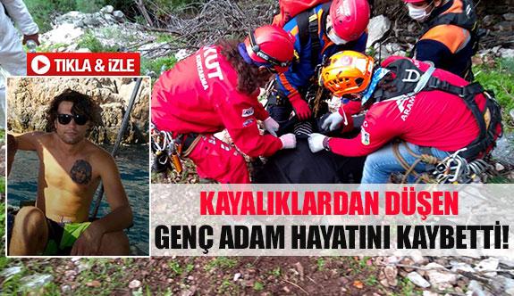 Kayalıklardan düşen genç adam hayatını kaybetti!