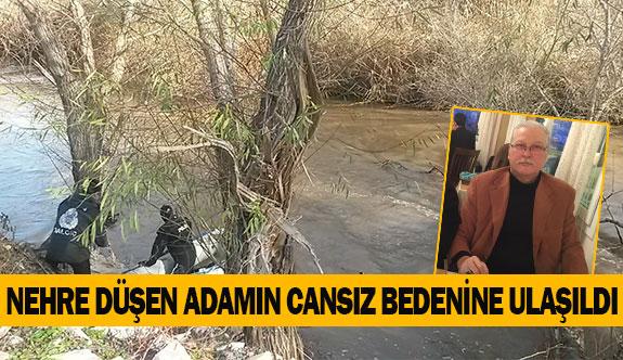 Nehre düşen adamın cansız bedenine ulaşıldı