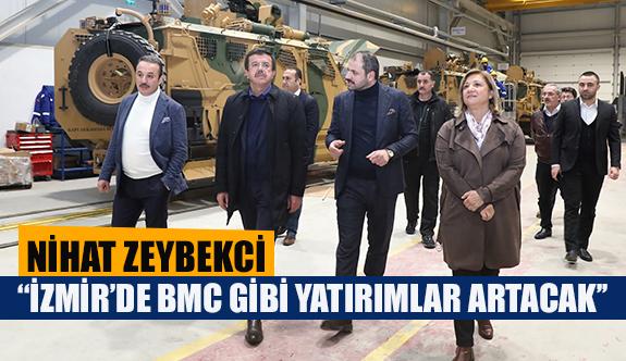 Nihat Zeybekci ''İzmir'de BMC gibi yatırımlar artacak''