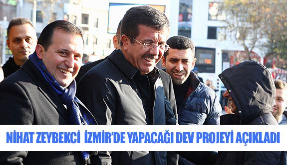 Nihat Zeybekci İzmir'de yapacağı dev projeyi açıkladı