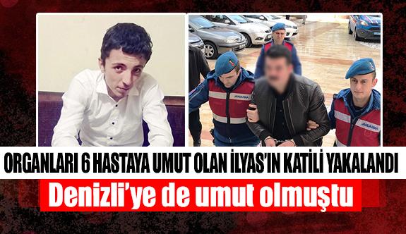 Organları 6 hastaya umut olan İlyas'ın katili yakalandı