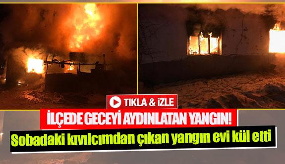 Sobadaki kıvılcımdan çıkan yangın evi kül etti