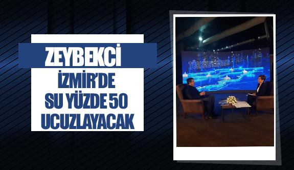 Zeybekci İzmir'de su yüzde 50 ucuzlayacak
