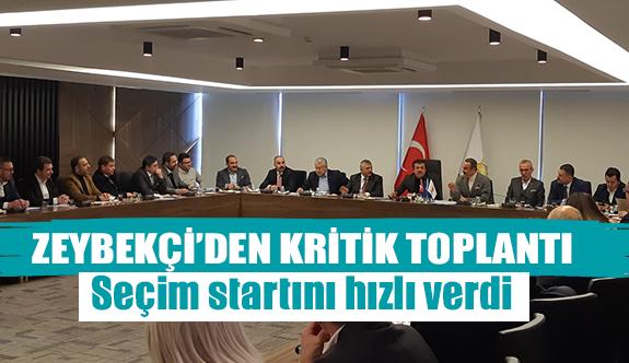 Zeybekçi'den kritik toplantı