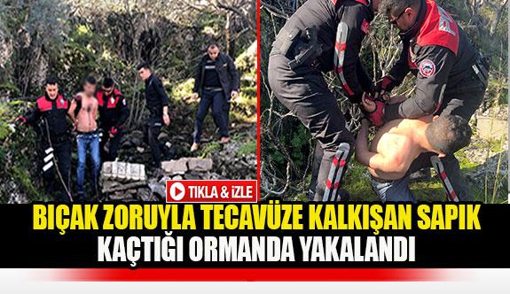 Bıçak zoruyla tecavüze kalkışan sapık kaçtığı ormanda yakalandı
