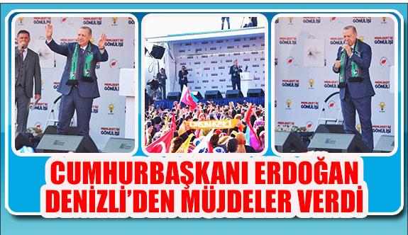 Cumhurbaşkanı Erdoğan Denizli'den müjdeler verdi
