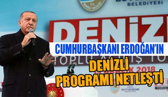 Cumhurbaşkanı Erdoğan'ın Denizli programı netleşti