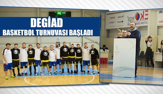 DEGİAD basketbol turnuvası başladı