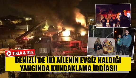 Denizli'de iki ailenin evsiz kaldığı yangında kundaklama iddiası!