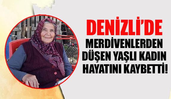 Denizli'de merdivenlerden düşen yaşlı kadın hayatını kaybetti!