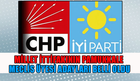 Millet ittifakının Pamukkale meclis üyesi adayları belli oldu